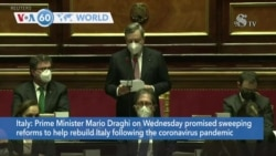 VOA60 World - Italy: Prime Minister Mario Draghi on Wednesday promised sweeping reforms