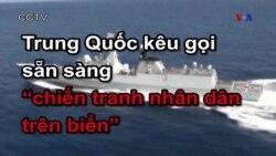 Trung Quốc kêu gọi sẵn sàng cho 'chiến tranh nhân dân trên biển'