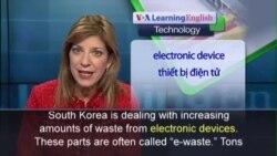 Anh ngữ đặc biệt: S.Korea e-Waste (VOA)