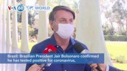 VOA60 World - Brazilian President Jair Bolsonaro confirmed he has tested positive for coronavirus