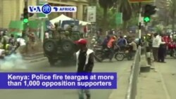 VOA60 Africa 10-11- Police fire tear gas at opposition supporters in Nairobi