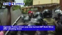 VOA60 Africa - Uganda Police Arrest Musician-Opposition Lawmaker 'Bobi Wine'