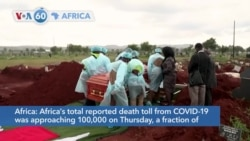 VOA60 Afrikaa - Africa's total reported death toll from COVID-19 approaches 100,000 on Thursday