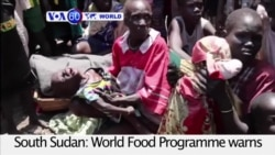 VOA60 World PM - Around 100,000 people face starvation in South Sudan due to famine