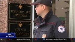 Shpallen fajtorë 14 të akuzuarit për grusht shteti në Mal të Zi