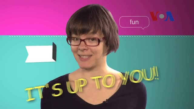 English in a Minute: It's Up To You