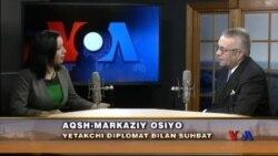 Diplomat bilan suhbat: AQSh-Markaziy Osiyo, Ukraina, O'zbekiston, Afg'oniston