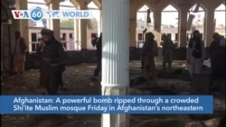 VOA60 World - Dozens Killed and Injured in Afghan Shiite Mosque Bombing