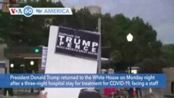VOA60 Ameerikaa - President Trump returned to the White House after a three-night hospital stay for COVID-19