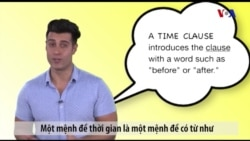 Ngữ pháp Thông dụng: Mệnh đề thời gian (VOA)