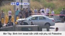 Binh lính Israel bắn chết một phụ nữ Palestine (VOA60)