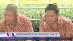 Indonesia phóng thích nhiều ngư dân Việt Nam