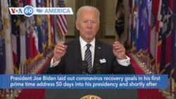 VOA60 Ameerikaa - U.S. President Joe Biden laid out coronavirus recovery goals in his first prime time address