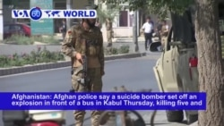 VOA60 World PM - Afghanistan: Police say a suicide bomber set off an explosion in Kabul, killing five and wounding 10 others