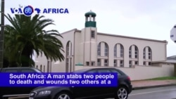 VOA60 Africa - Knife Attack Kills 2 at South Africa Mosque