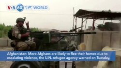 VOA60 World - UN: More Afghans likely to flee their homes due to escalating violence