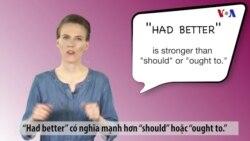 Ngữ pháp Thông dụng: Should, Ought to, và Had better (VOA)