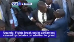 VOA60 Africa - Lawmakers Fight in Uganda Parliament for Second Day