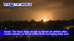 VOA60 World- Gaza Strip has been struck by several Israeli air strikes after rocket attacks on Israel killed three Palestinians