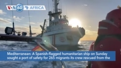 VOA60 Africa - Spanish-flagged Boat Rescues 265 Migrants in Mediterranean