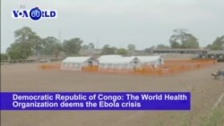 VOA60 World - The World Health Organization deems the Ebola crisis in the DRC as 'high risk'