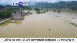 VOA60 World - At least 33 are confirmed dead and 15 missing in central and southern China,
