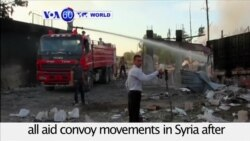 VOA60 World - Syria: UN has suspended all aid convoy movements