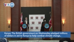 VOA60 Afrikaa - The British government pledged millions of dollars in aid to Kenya