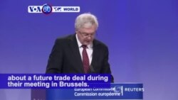 VOA60 World PM - Brexit negotiators continue to disagree about a future trade deal