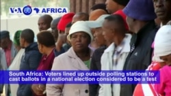 VOA60 Africa - South Africa Votes in 6th Democratic Poll After Apartheid
