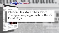 VOA60 Elections - Fortune: Clinton's campaign has substantially more money than Trump's