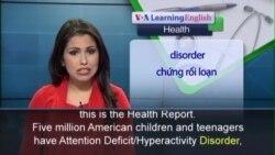 Anh ngữ đặc biệt: ADHD (VOA)