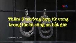 VN: Thêm 3 trường hợp tử vong khi bị công an bắt giữ