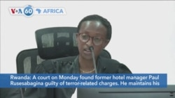 VOA60 Africa- Paul Rusesabagina found guilty of inciting terrorism in widely criticized trial