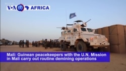 VOA60 Africa - Guinean peacekeepers with the U.N. Mission in Mali carry out routine demining operations