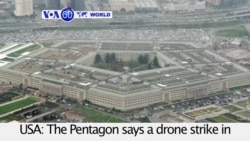 VOA60 World PM - Pentagon: Airstrike Kills 150 Al-Shabab Fighters in Somalia
