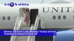 VOA60 Africa - Melania Trump Visits Ghana, 1st Stop of African Tour