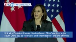 "VOA60 America- U.S. Vice President Kamala Harris rebuked China's actions in the South China Sea as ""coercion"" and ""intimidation"