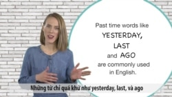 Ngữ pháp Thông dụng: Từ chỉ quá khứ (VOA)