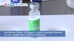 VOA60 Afrikaa - Malawi will destroy over 16,000 expired doses of the Oxford/AstraZeneca COVID-19 vaccine