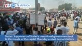 VOA60 Africa - Supporters of Sudan's transitional government took to the streets of the capital