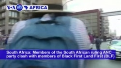 VOA60 Africa - Members of the South African ruling ANC party clash with members of Black First Land First over Zuma support