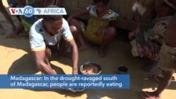 VOA60 Africa - In Madagascar people are reportedly eating white clay mixed with tamarind to cope with famine