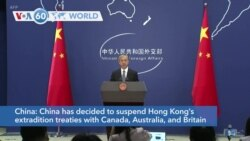 VOA60 World - China suspends Hong Kong's extradition treaties with Canada, Australia, and Britain