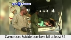 VOA60 Africa - Cameroon: Suicide bombers kill at least 32 people