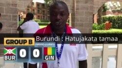 AFCON 2019 MISRI : Pambano la Burundi, Guinea
