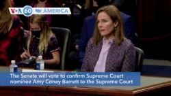 VOA60 Ameerikaa - The US Senate will vote to confirm Supreme Court nominee Amy Coney Barrett to the Supreme Court