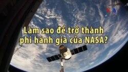 Làm sao để trở thành phi hành gia của NASA?