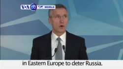 VOA60 World - NATO to Increase Forward Presence in East Europe