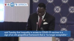 VOA60 Afrikaa - Malawi president Lazarus Chakwera calls on wealthy nations to stop hoarding vaccine